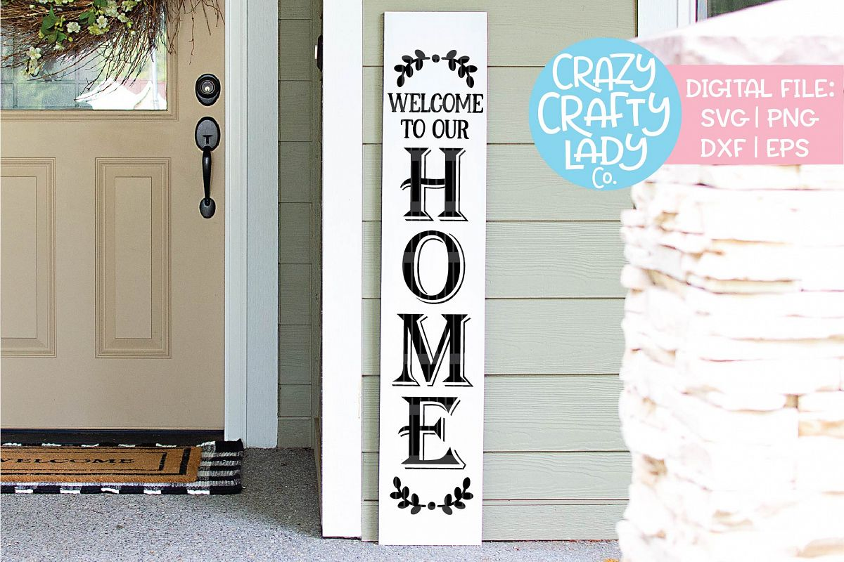 Welcome to Our Home Porch Sign SVG DXF EPS PNG Cut File example image 1