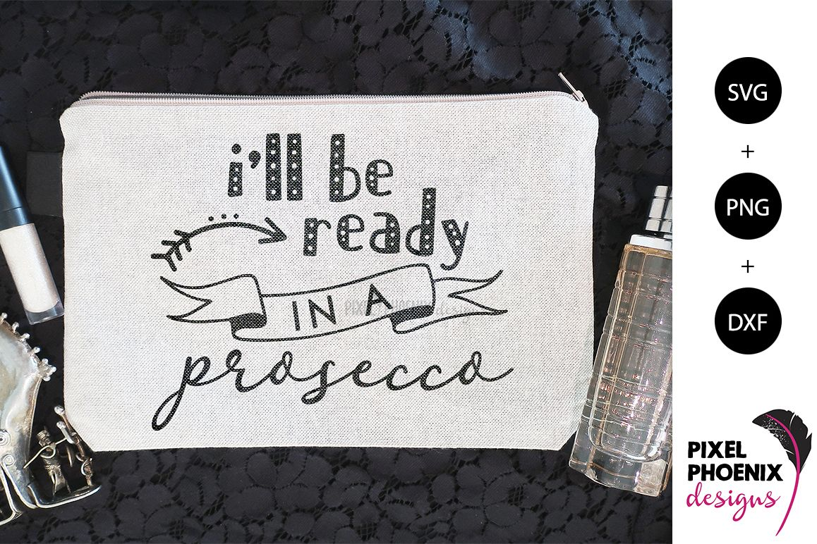 I'll Be Ready in a Prosecco SVG example image 1