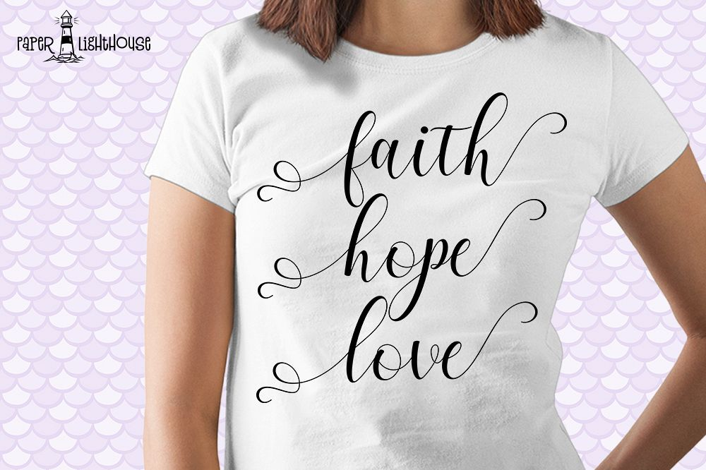 Faith Hope Love svg - Christian cut files, print, iron on example image 1
