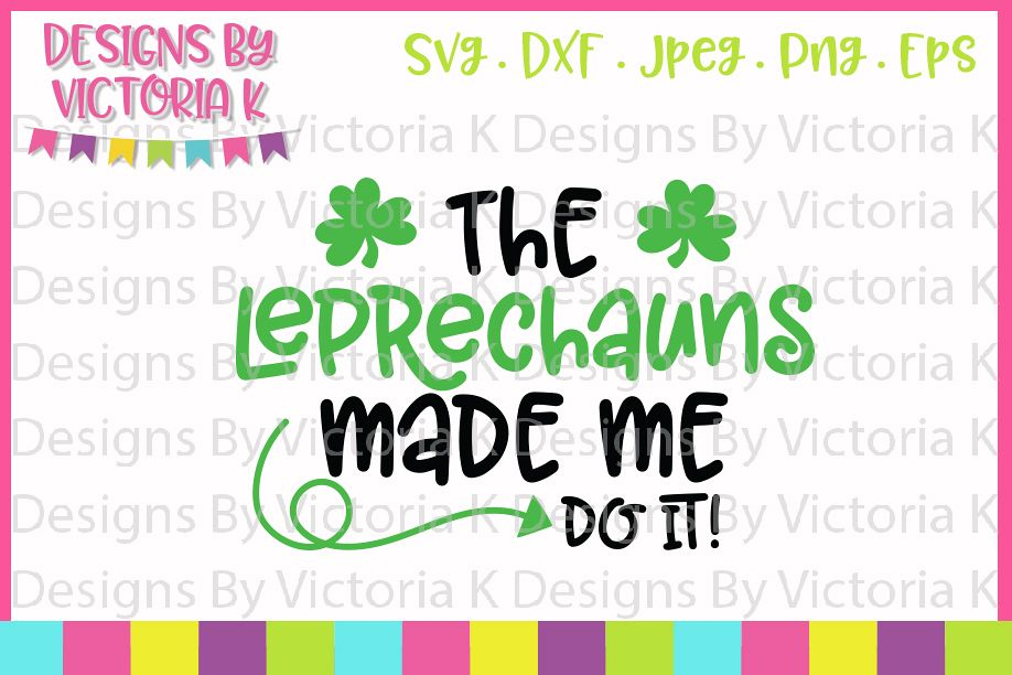 St Patrick's Day, The Leprechauns made me do it, SVG, DXF example image 1