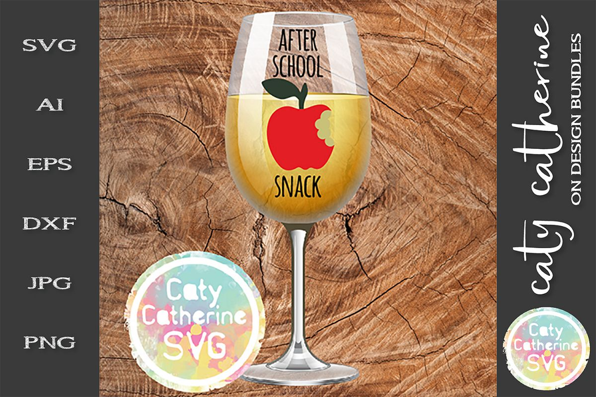 After School Snack Teacher SVG Wine Glass Cut File example image 1