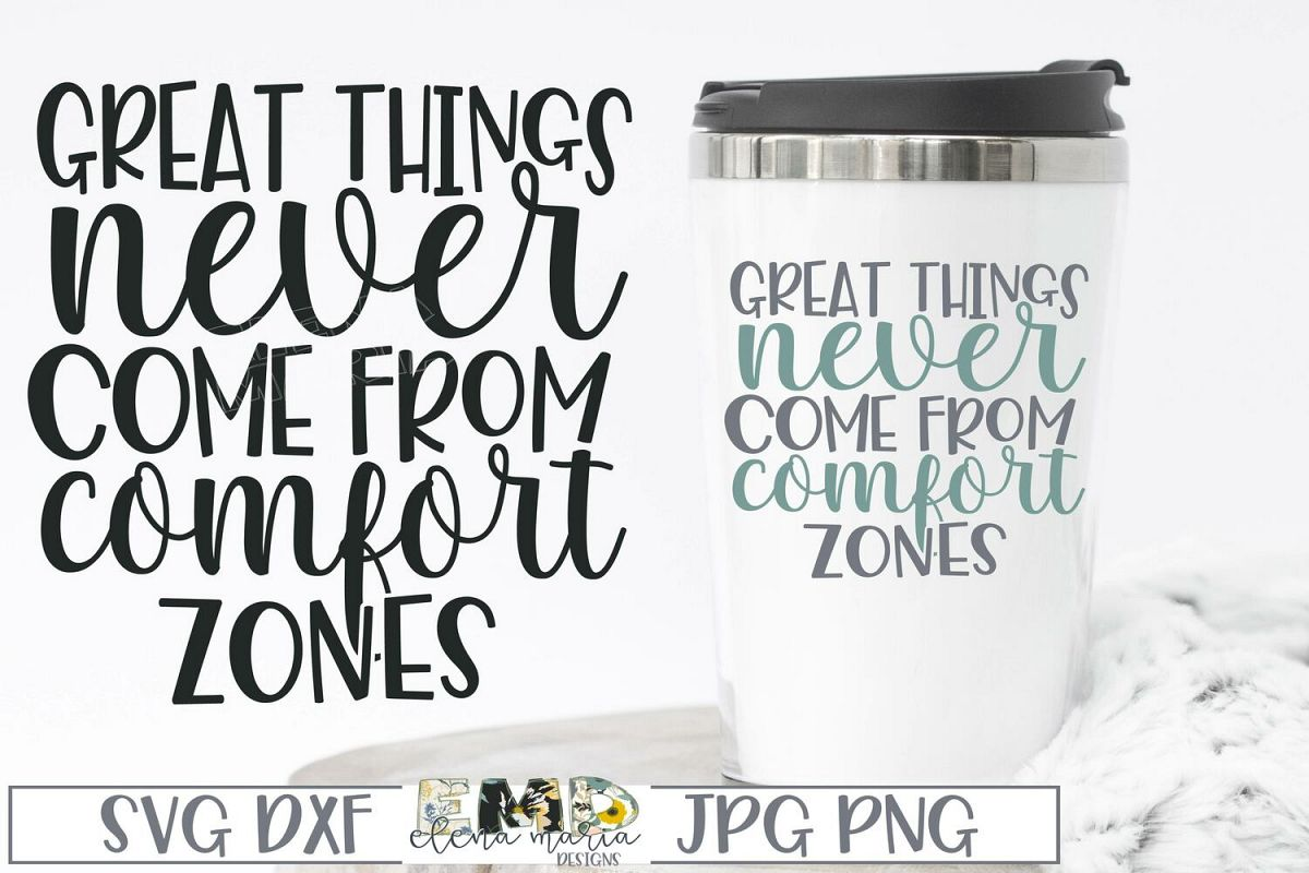 Motivational SVg | Great Things Never Come From Comfort Zone example image 1