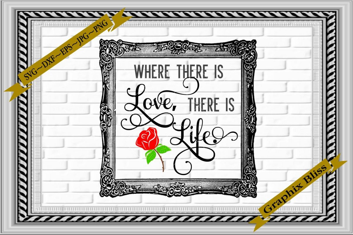 Where There Is Love There Is Life Wedding SVG example image 1