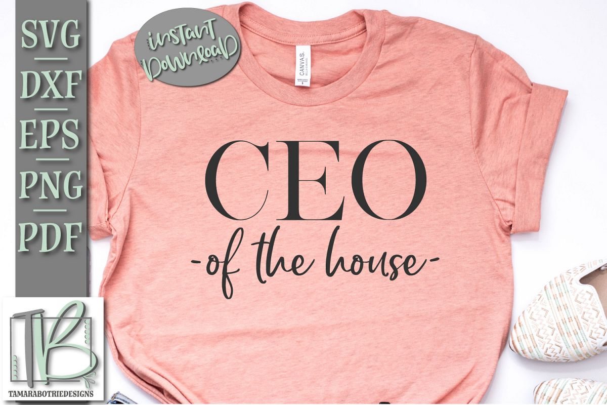 CEO Of The House SVG, Mom Boss SVG Cut File example image 1