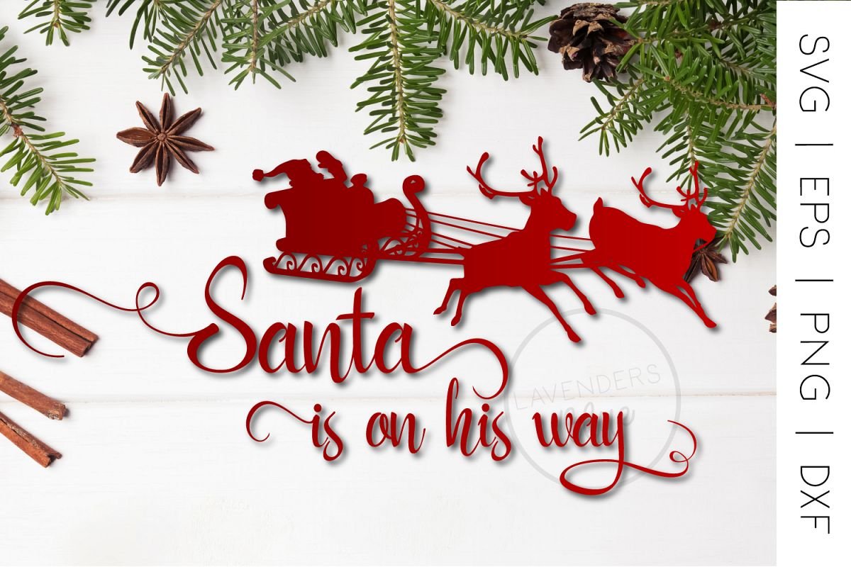Santa SVG, Christmas, Santa is on His Way, Eps, PNG, DXF example image 1
