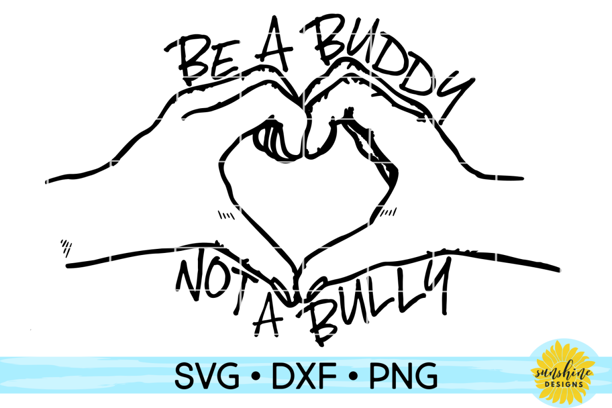 BE A BUDDY NOT A BULLY SVG DXF PNG example image 1
