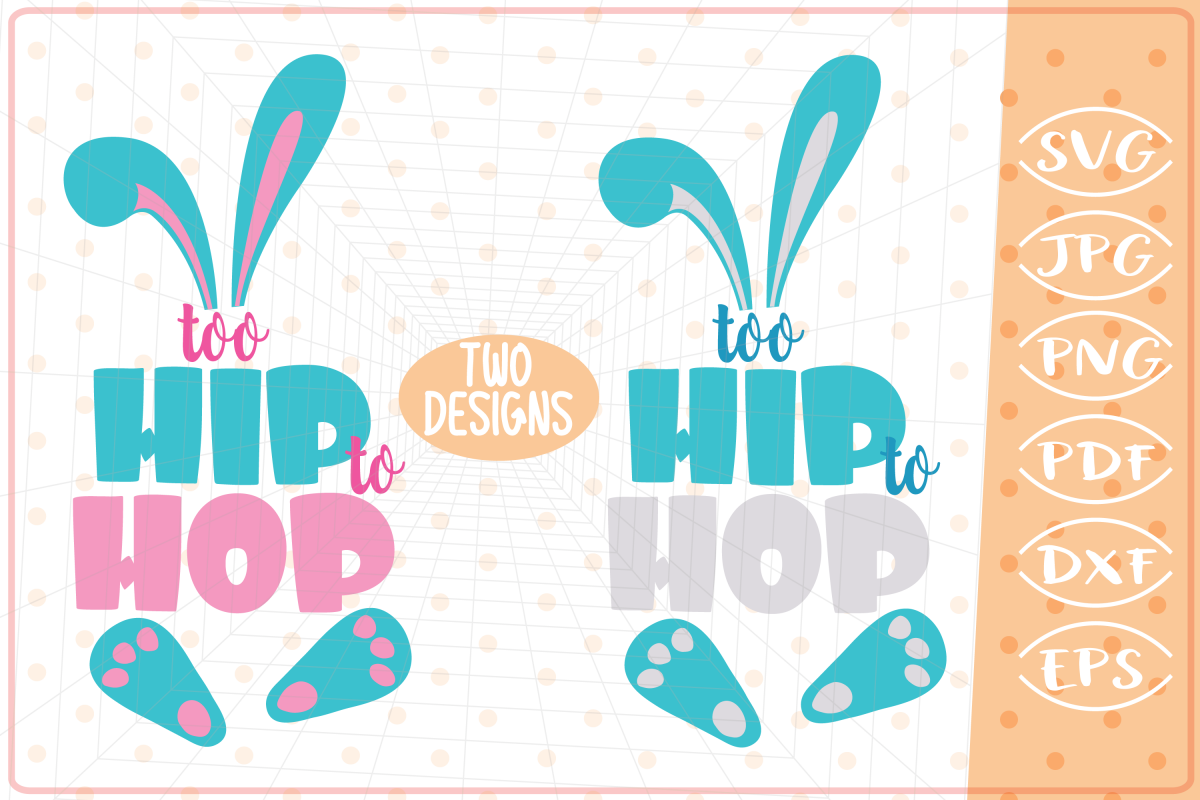 Too Hip To Hop-2 Designs-Girl, Boy, Cutting Files,Easter SVG example image 1