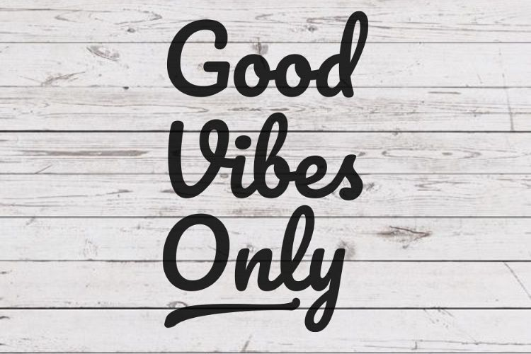 good vibes only svg  vibes sign svg  inspirational quote svg  svg for signs  svg for decals