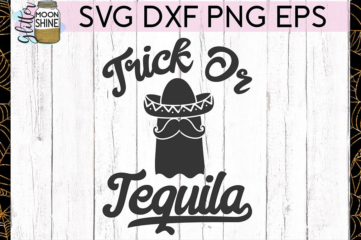 Trick Or Tequila SVG DXF PNG EPS Cutting Files example image 1