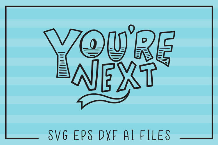 You're Next SVG Quote example image 1