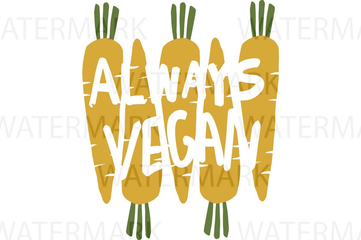 Always Vegan - SVG/JPG/PNG - Hand Drawing example image 1