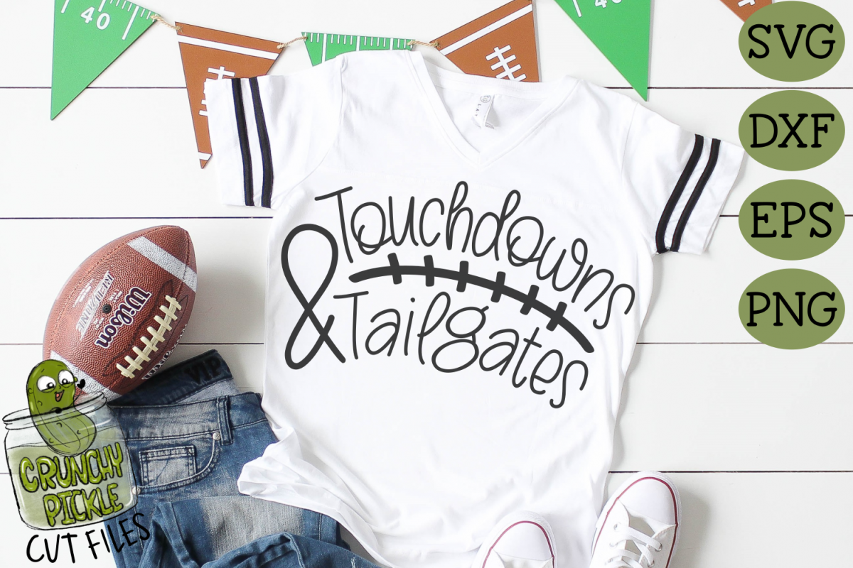 Touchdowns Tailgates Football Svg Cutting File