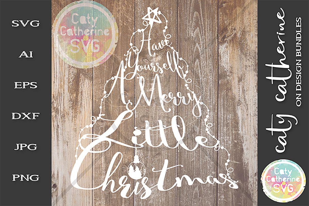 Have Yourself A Merry Little Christmas SVG Cut File example image 1