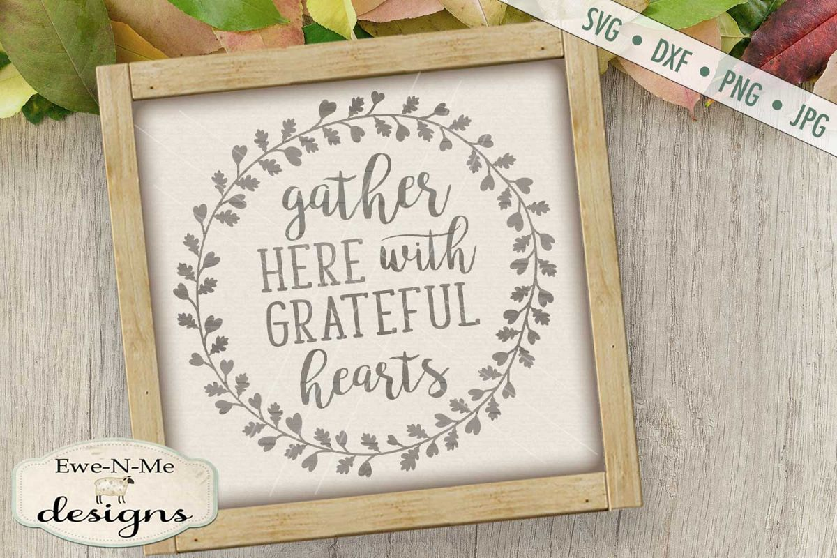 Gather Here With Grateful Hearts Fall SVG DXF Files