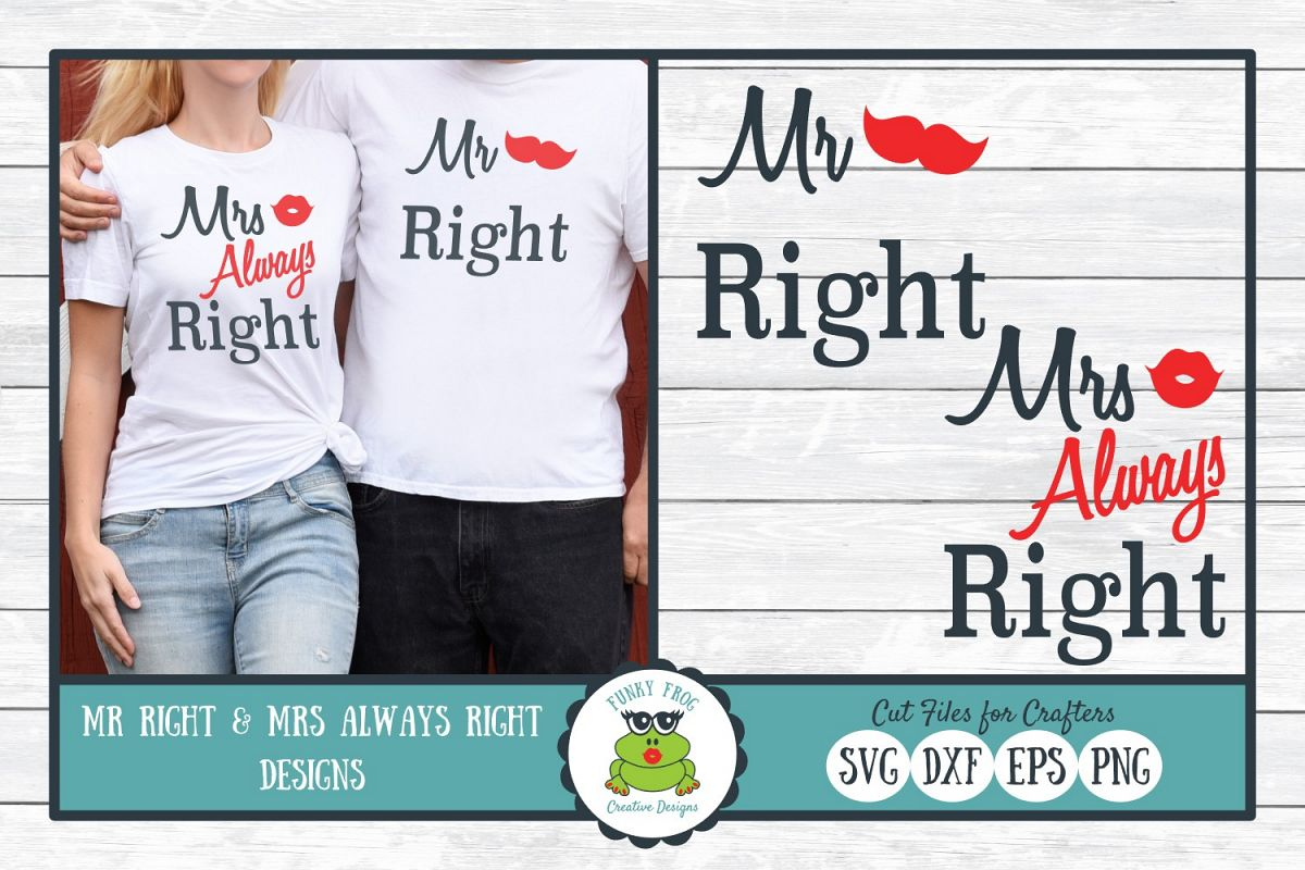 Mr Right and Mrs Always Right - Valentine, Love SVG Cut File example image 1