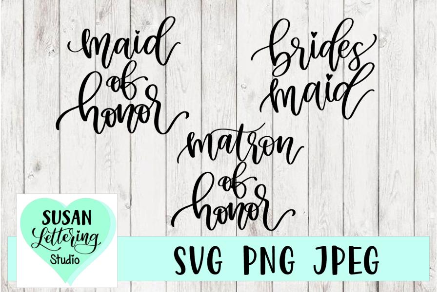 Maid of Honor, Bridesmaid, Matron of Honor Bundle- SVG example image 1