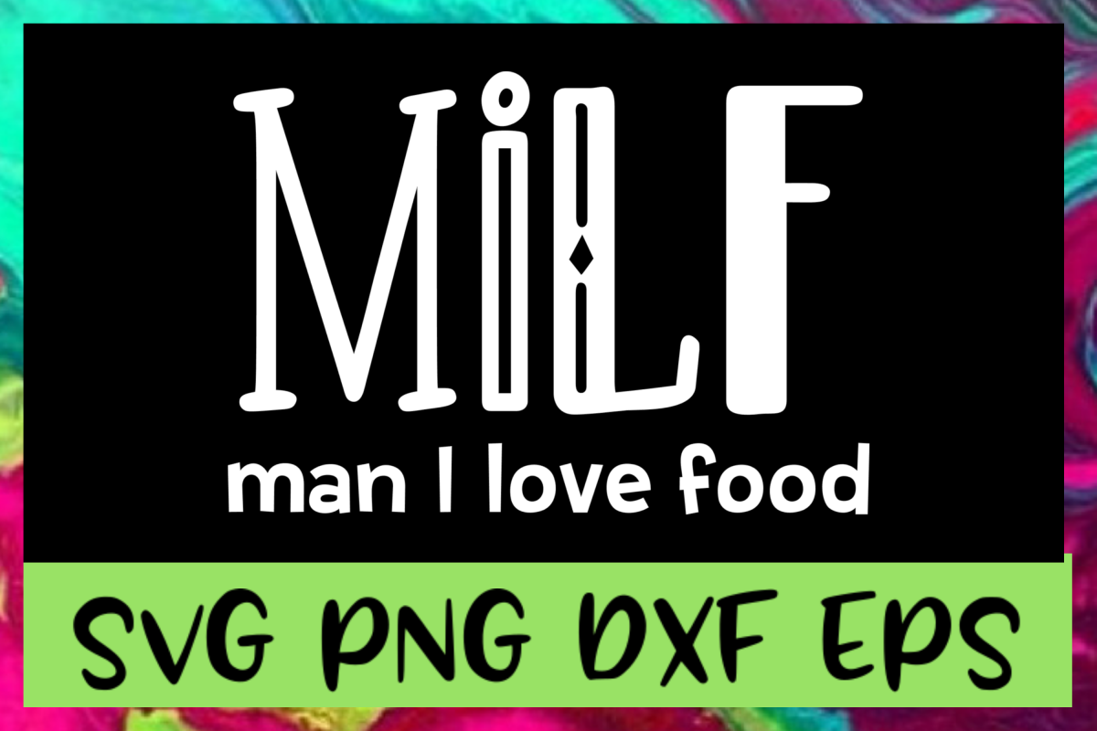 MILF T-Shirt Quote SVG PNG DXF & EPS Design Files example image 1