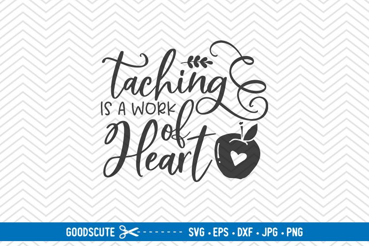 Teaching Is A Work Of Heart - SVG EPS DXF PNG JPG example image 1