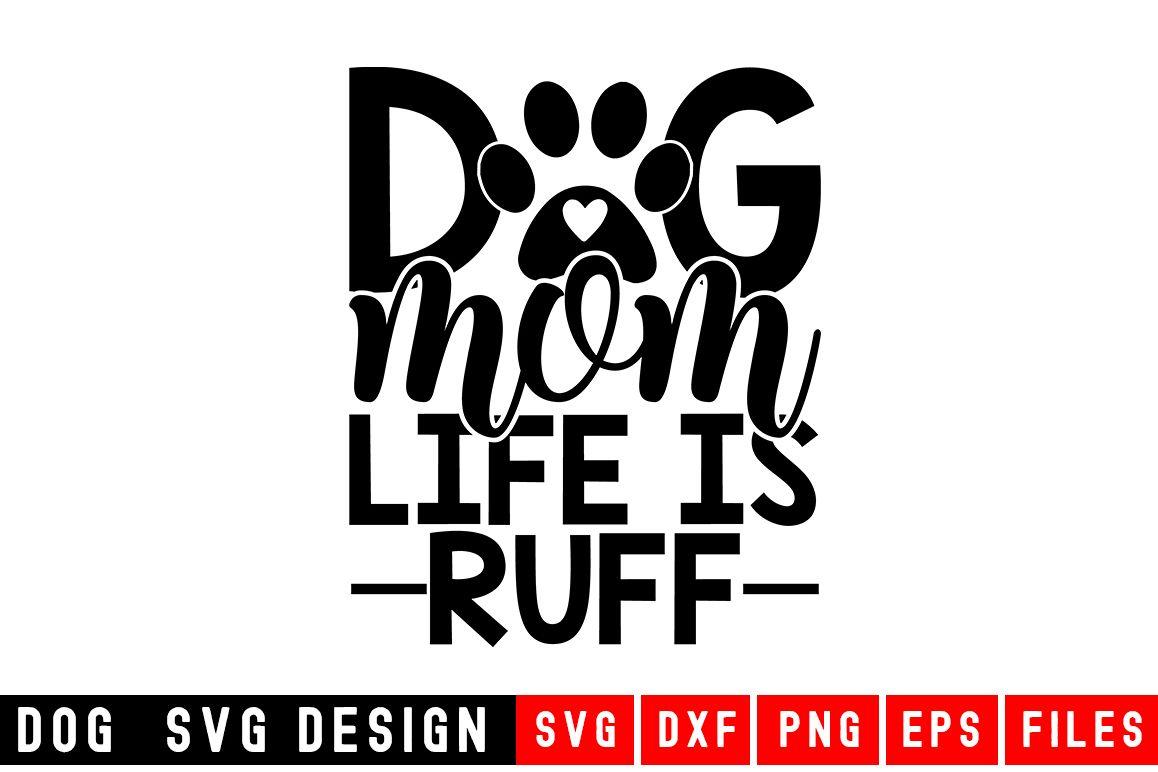 Dog svg|Dog Mom Life Is Ruff SVG|Animal and pet SVG example image 1