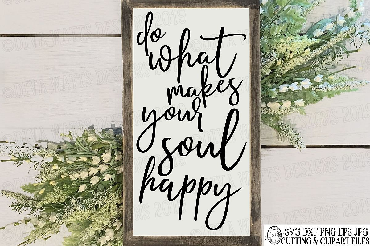 Do What Makes Your Soul Happy - Inspirational - Cutting File example image 1