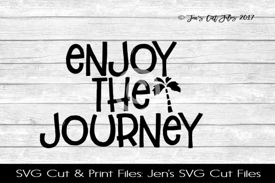 Enjoy The Journey SVG Cut File example image 1