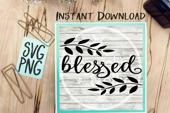 Blessed SVG PNG Image Design for Cut Machines Print DIY Design Brother Cricut Cameo Cutout Thanksgiving Religous example image 1