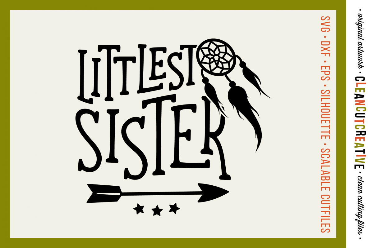 LITTLEST SISTER cutfile design with dreamcatcher and feathers - SVG DXF EPS PNG clean cutting files example image 1