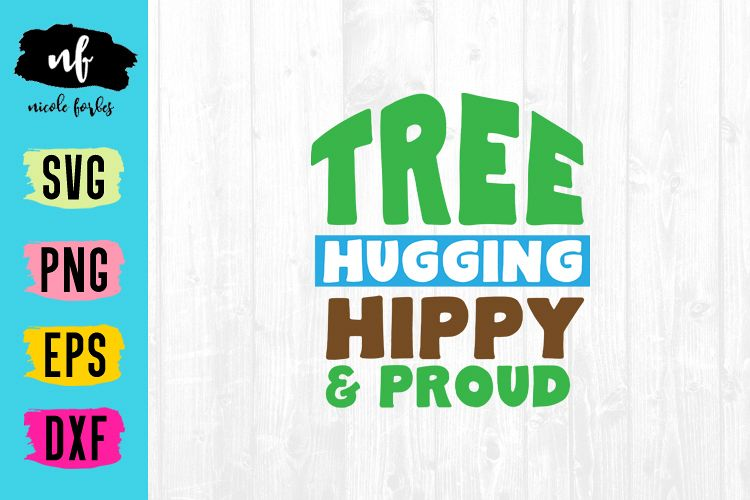 Tree Hugging Hippy & Proud SVG Cut File example image 1