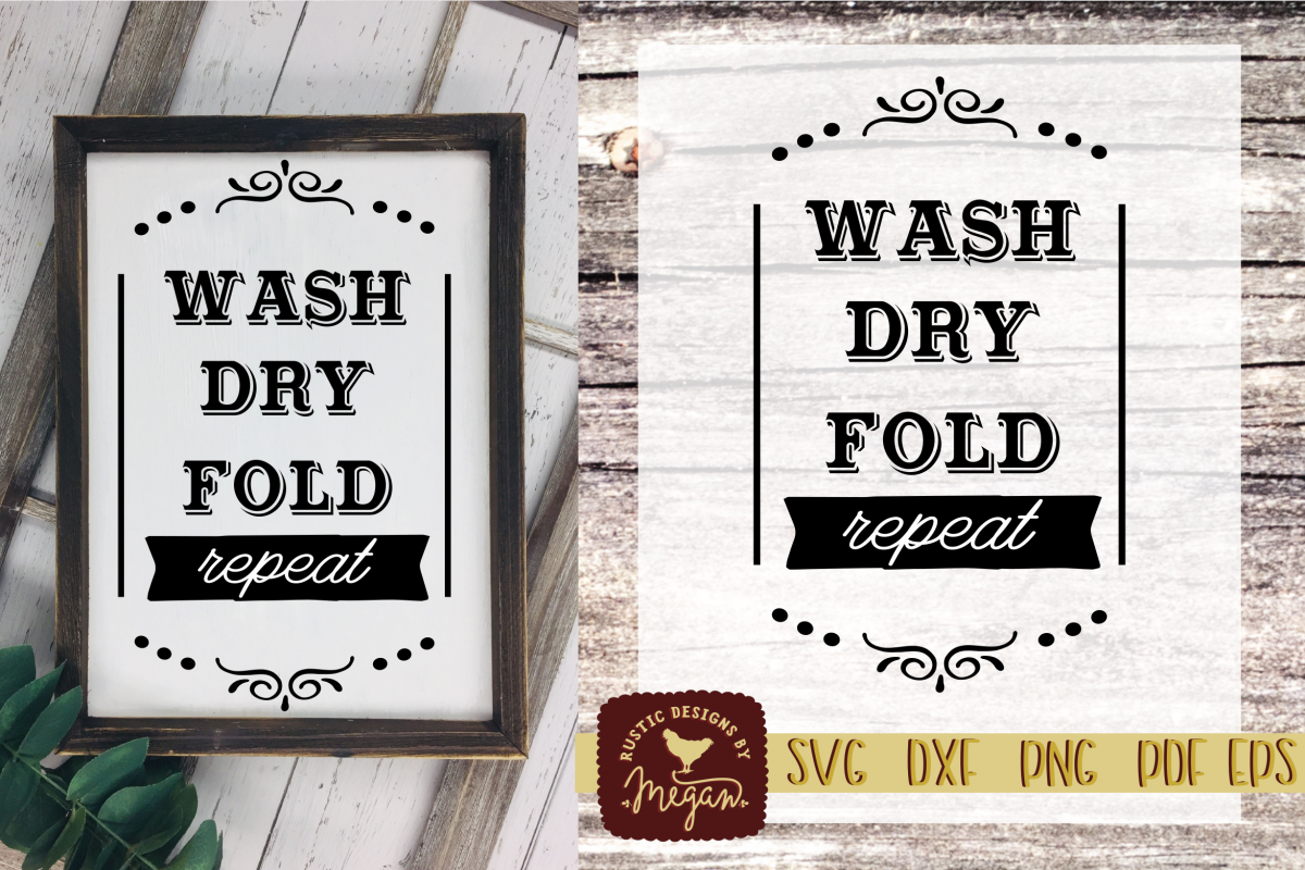 Wash Dry Fold Repeat Rustic Laundry SVG EPS DXF cut file example image 1