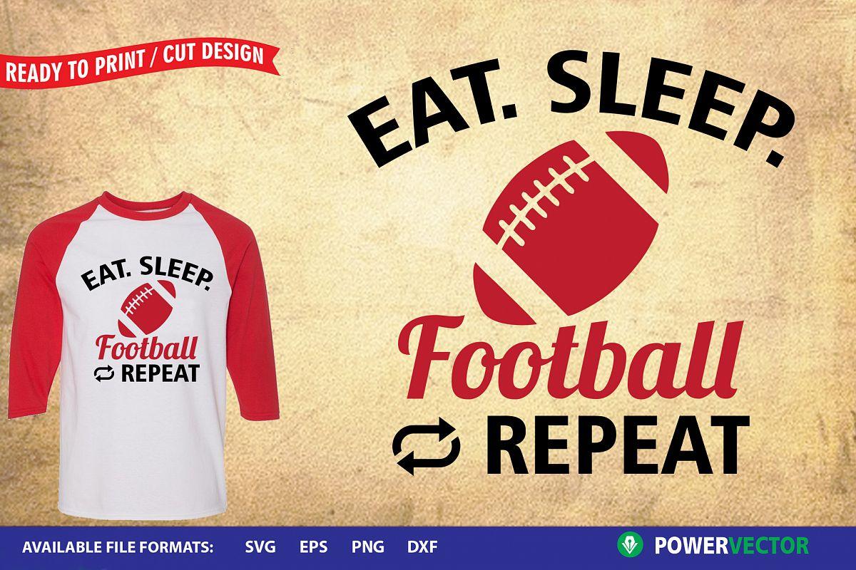 Eat Sleep Football| Sports Print, Cut files example image 1