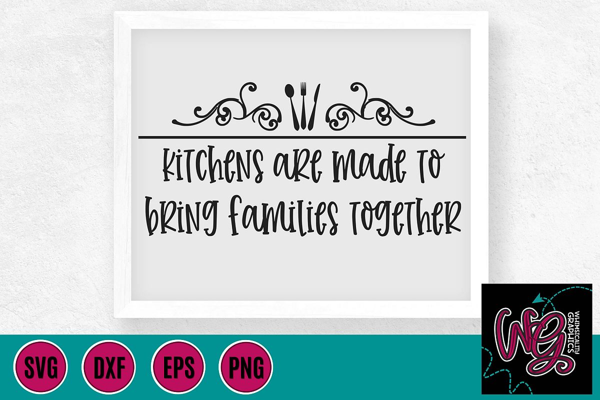 Kitchens Are Made To Bring Families Together SVG DXF PNG EPS example image 1