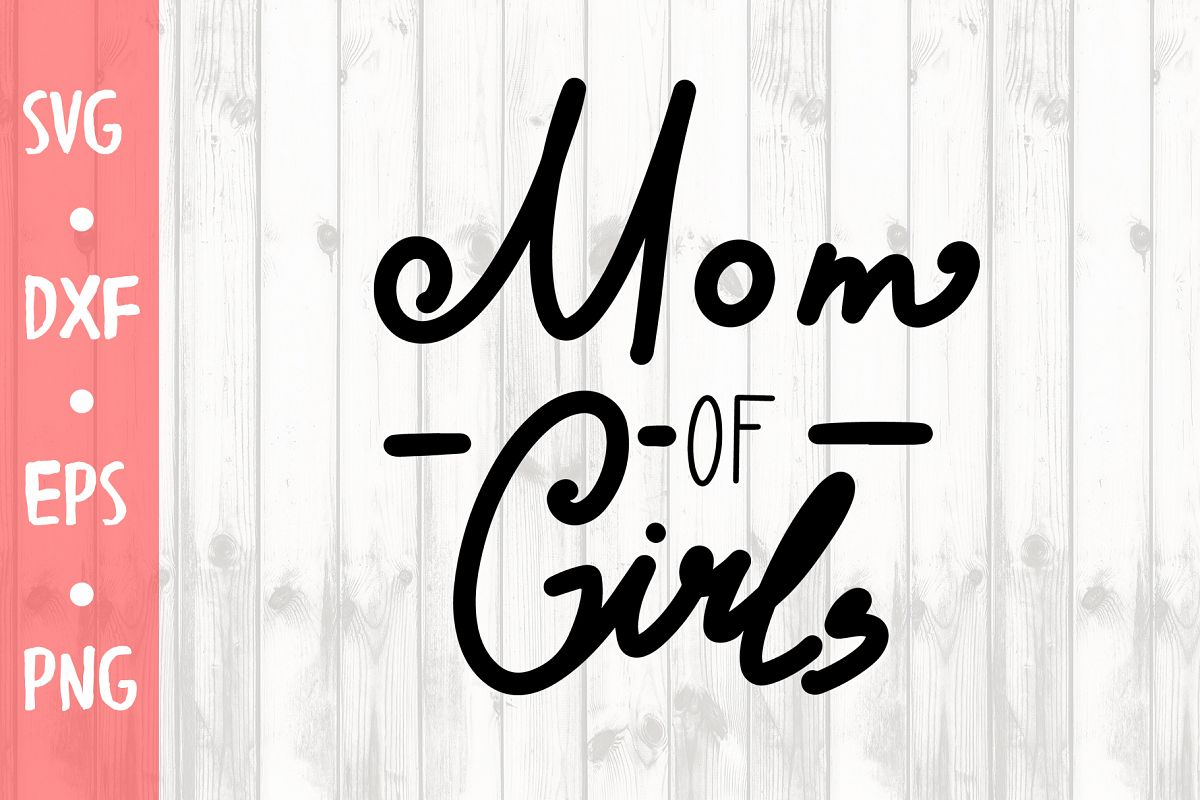 d50ceb80ce799 Mom of girls SVG CUT FILE