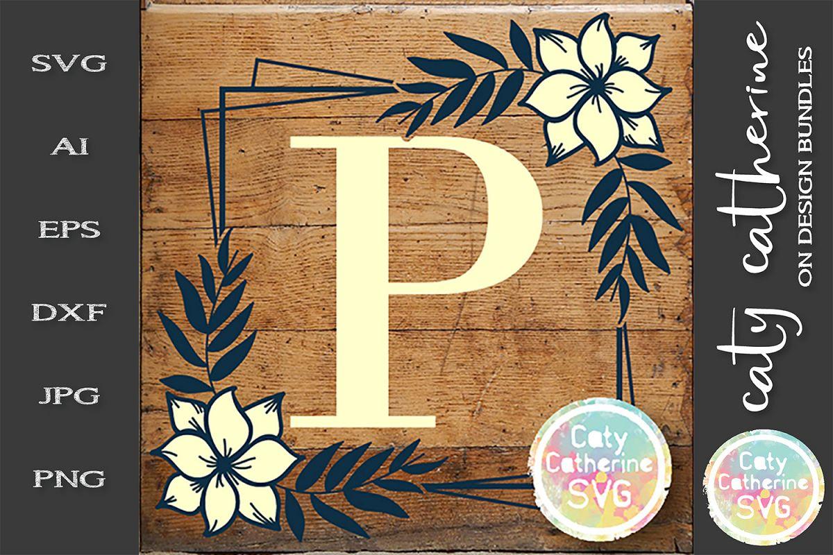 Letter P Floral Monogram Frame SVG Cut File example image 1
