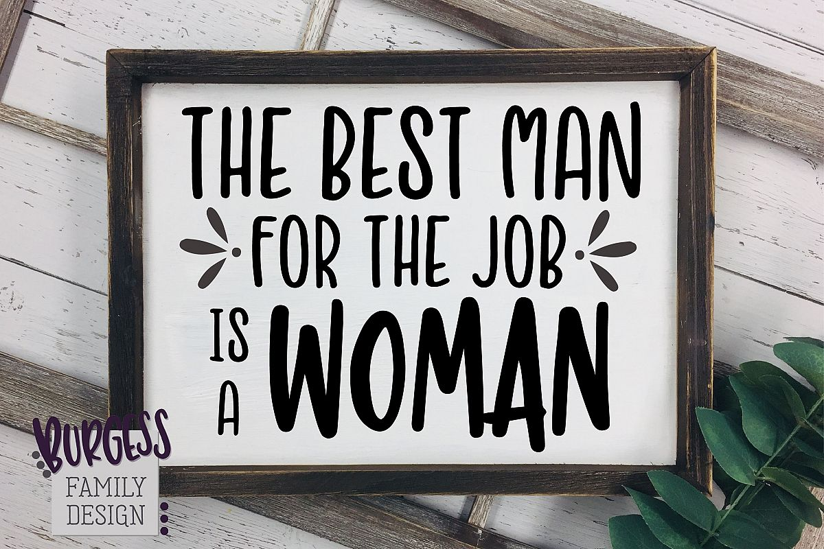 The best man for the job is a woman SVG DXF EPS PNG JPEG example image 1