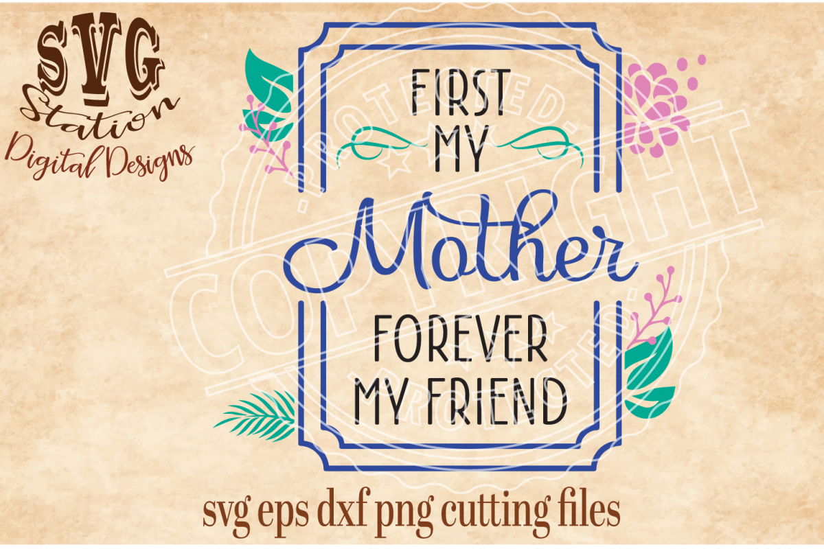 First My Mother Forever My Friend Frame Cut File example image 1