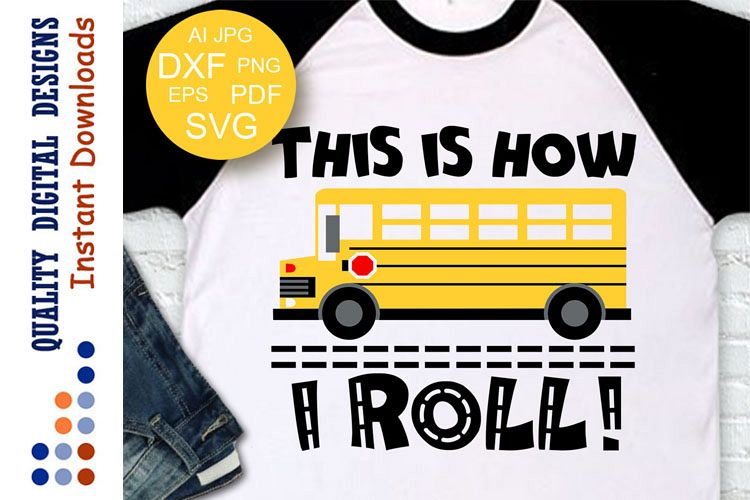 This is How I Roll SVG School bus example image 1