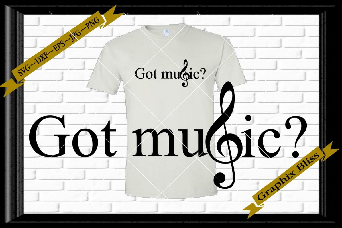 Got Music Treble Clef Music Lovers Digital Download SVG example image 1