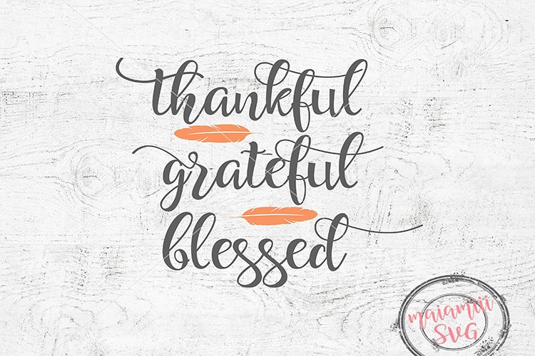 Thankful Grateful Blessed Svg, Thankful Svg, Thanksgiving example image 1