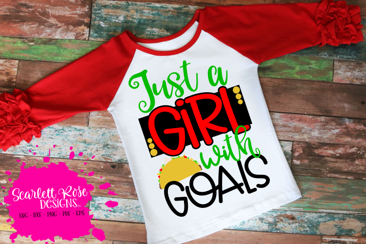 7cb695055284c Just A Girl with Goals SVG -Taco SVG