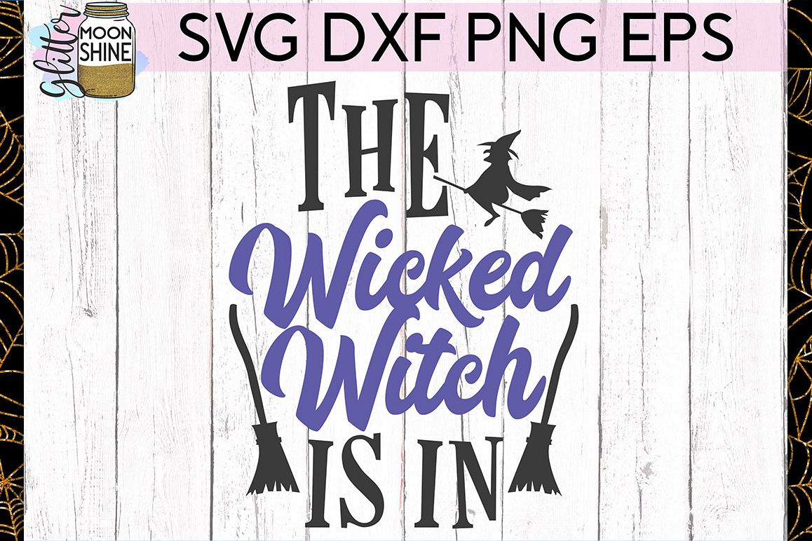 The Wicked Witch Is In SVG DXF PNG EPS Cutting Files example image 1