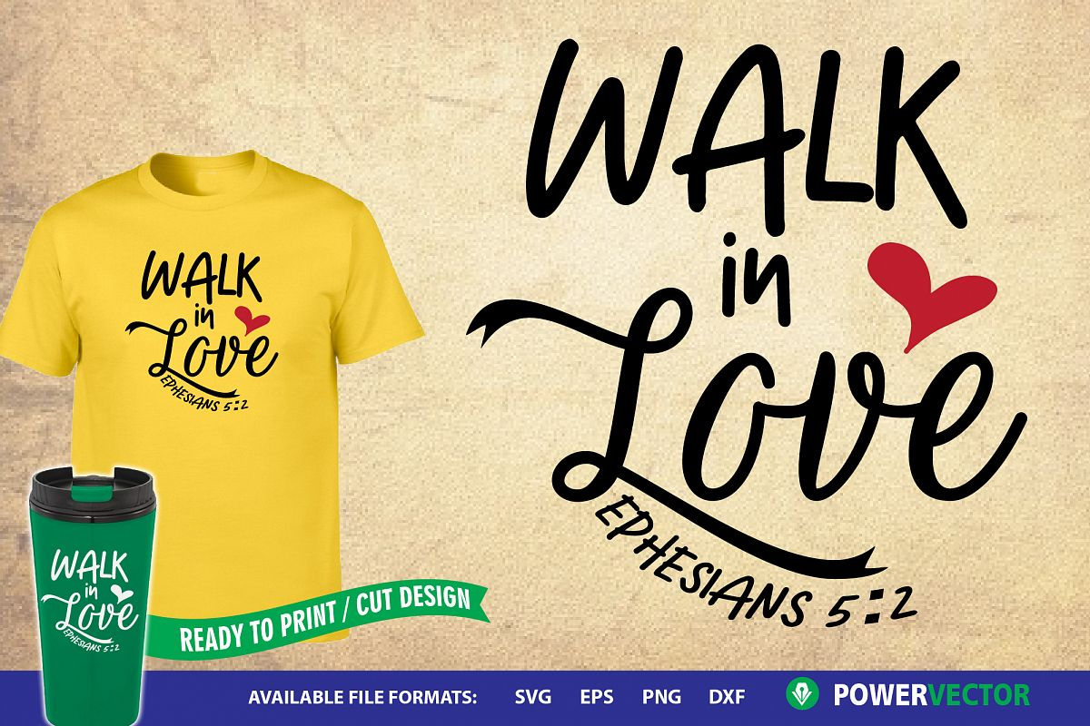 Bible Verse Svg Walk in Love   Christian Svg Dxf Png Design example image 1