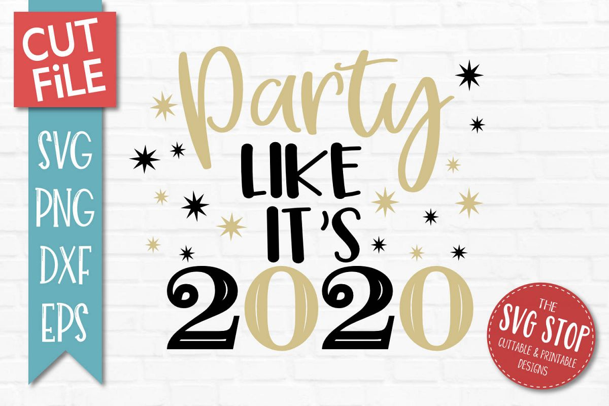 Party Like Its 2020 SVG, PNG, DXF, EPS example image 1