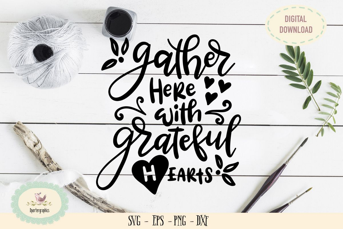Gather here with grateful heart SVG PNG example image 1