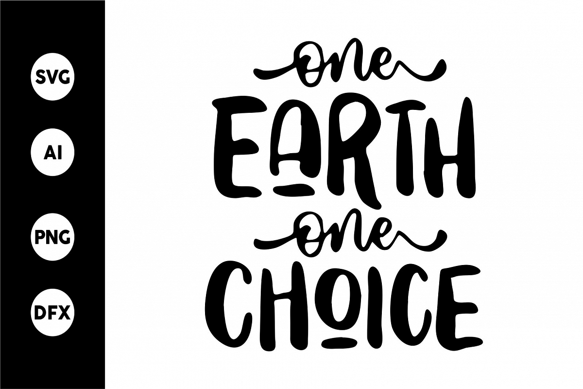 SVG - ONE EARTH ONE CHOICE example image 1