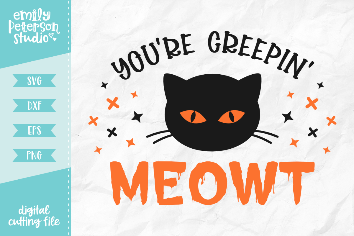 You're Creepin' Meowt SVG DXF EPS PNG example image 1