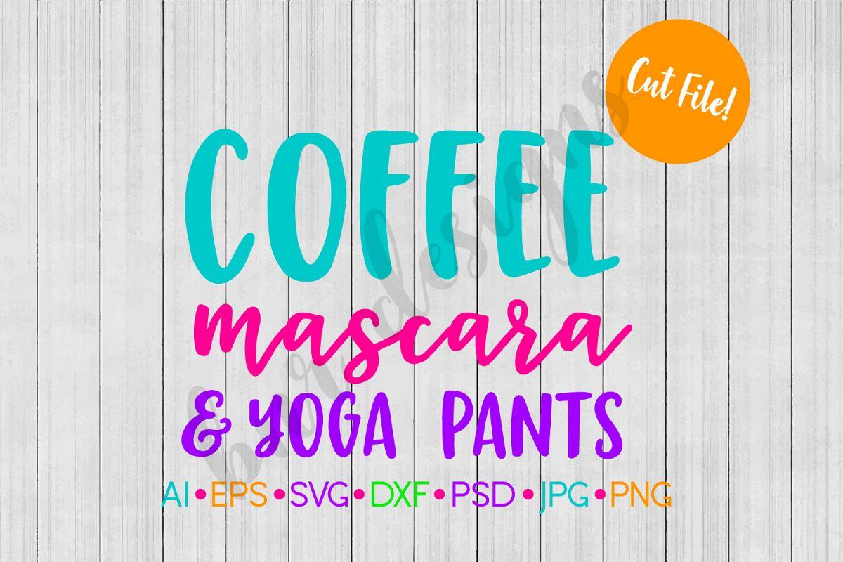 Coffee SVG, Mascara SVG, Yoga Pants SVG, SVG File example image 1