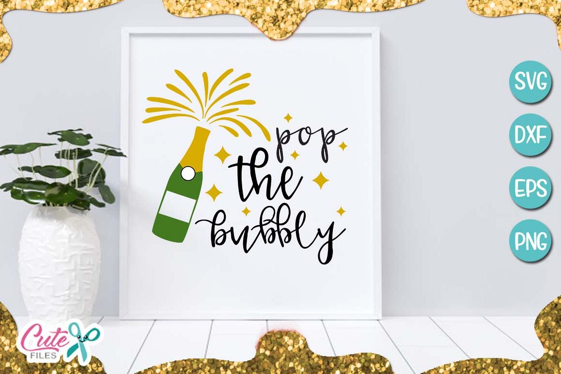 Pop the bubbly , new year SVG for crafter example image 1