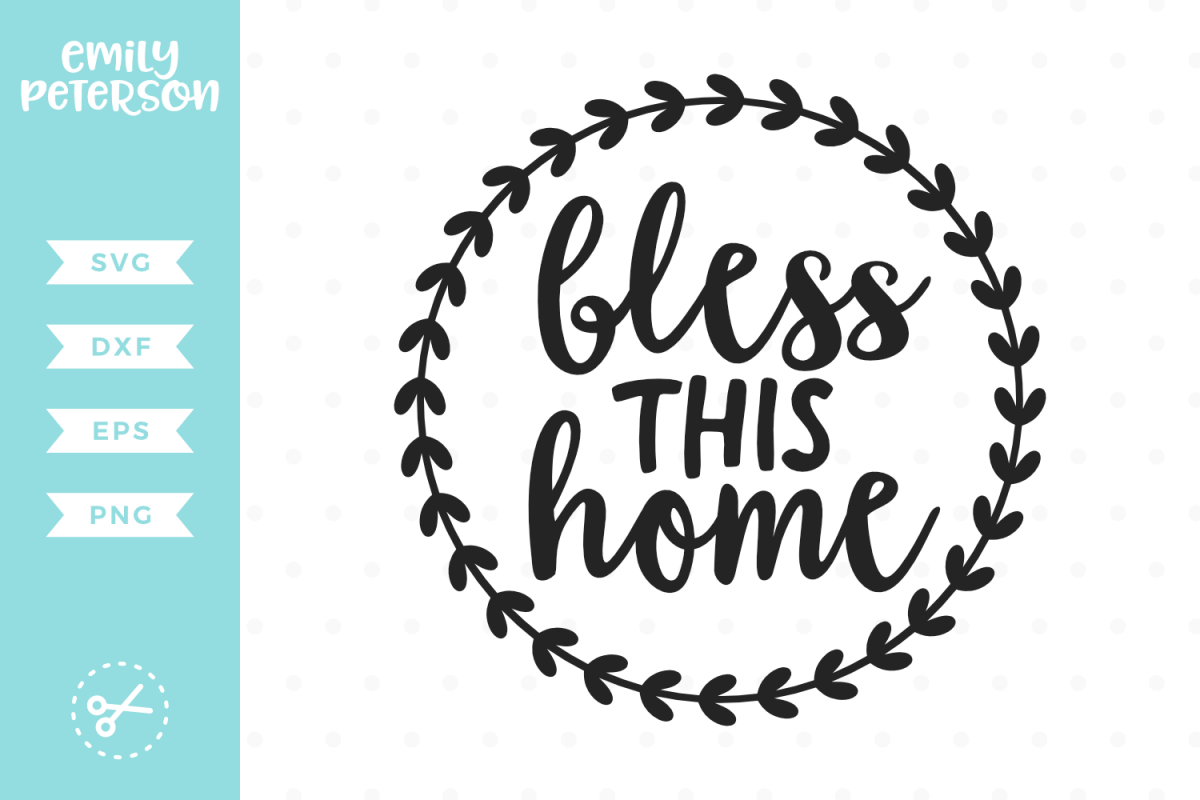 Bless This Home SVG DXF EPS PNG example image 1