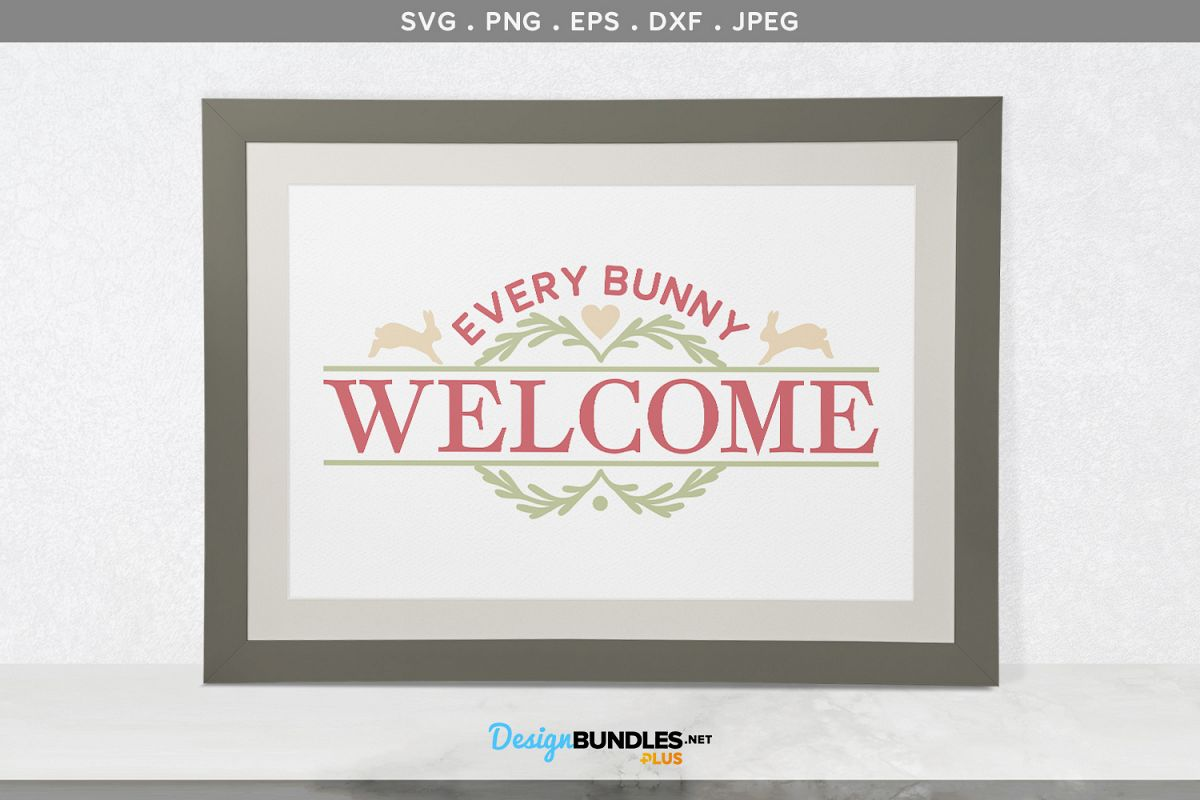 Every Bunny Welcome Sign - svg cut file example image 1