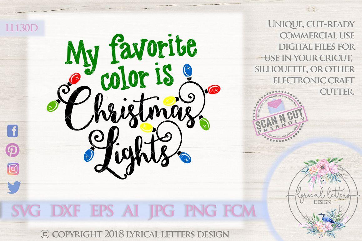 Favorite Color Is Christmas Lights Christmas Svg Ll130